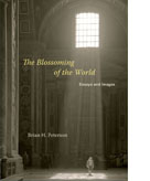 The Blossoming of the World: Essays and Images
